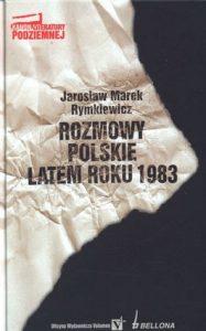 Rozmowy polskie latem roku 1983 187x300 - Rozmowy polskie latem roku 1983 - Jarosław Marek Rymkiewicz
