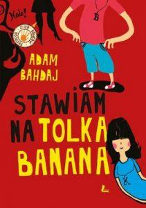 Stawiam na Tolka Banana 211x300 - Stawiam na Tolka Banana - Adam Bahdaj