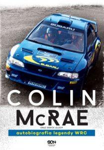 Colin McRae. Autobiografia legendy WRC 209x300 - Colin McRae. Autobiografia legendy WRC - Colin McRae, Derick Allsop