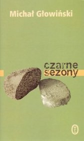 Czarne sezony - Czarne sezony - Michał Głowiński