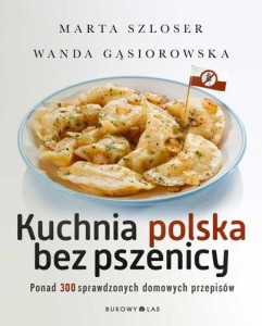 Kuchnia polska bez pszenicy 241x300 - Kuchnia polska bez pszenicy -Marta Szloser Wanda Gąsiorowska