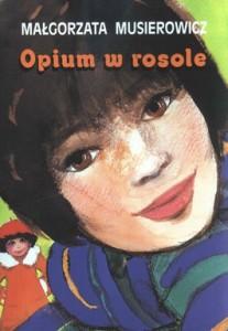 Opium w rosole 207x300 - Opium w rosole - Małgorzata Musierowicz