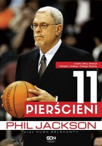 Phil Jackson. 11 pierścieni 210x300 - Phil Jackson. 11 pierścieni - Phil Jacskon Hugh Delehanty