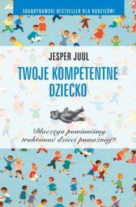 Twoje kompetentne dziecko 197x300 - Twoje kompetentne dziecko - Juul Jesper