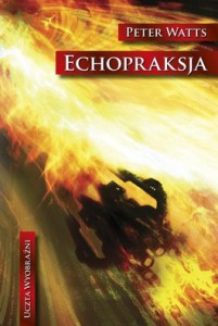 Echopraksja 201x300 - Echopraksja - Peter Watts