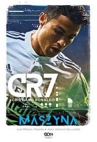 CR7. Cristiano Ronaldo. Maszyna - CR7. Cristiano Ronaldo. Maszyna - Pereira Luis Miguel, Gallardo Juan Ignacio