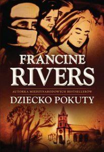 Dziecko Pokuty 206x300 - Dziecko Pokuty - Francine Rivers