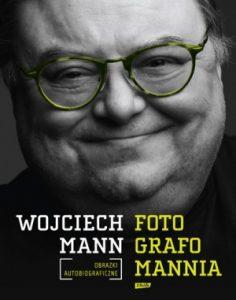 Fotografomannia. Obrazki autobiograficzne 236x300 - Fotografomannia. Obrazki autobiograficzne - Wojciech Mann