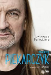 Marek Piekarczyk. Zwierzenia kontestatora - Marek Piekarczyk. Zwierzenia kontestatora - Marek Piekarczyk, Leszek Gnoiński