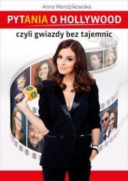 Pytania o Hollywood czyli gwiazdy bez tajemnic - Pytania o Hollywood czyli gwiazdy bez tajemnic - Anna Wendzikowska