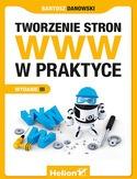 Tworzenie stron WWW w praktyce - Tworzenie stron WWW w praktyce - Bartosz Danowski