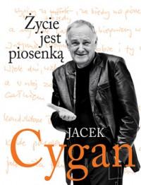 zycie jest piosenka - Życie jest piosenką - Jacek Cygan
