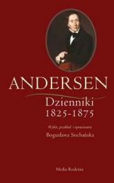 Andersen. Dzienniki - Andersen. Dzienniki 1825-1875. Wybór, przekład i opracowanie - Bogusłwa Sochańska, Andersen Hans-Christian