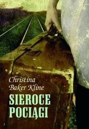Sieroce pociagi - Sieroce pociągi - Christina Baker Kline