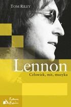 LENNON - Lennon. Człowiek, mit, muzyka - Tom Riley