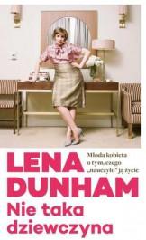 Nie taka dziewczyna - Nie taka dziewczyna - Lena Dunham