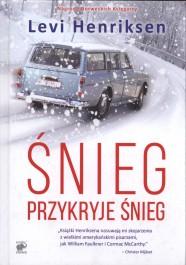 snieg przykryje snieg - Śnieg przykryje śnieg - Levi Henriksen