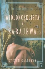 Wiolonczelista z Sarajewa - Wiolonczelista z Sarajewa - Steven Galloway