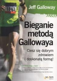 Bieganie metoda Gallowaya - Bieganie metodą Gallowaya. Ciesz się dobrym zdrowiem i doskonałą formą! - Jeff Galloway