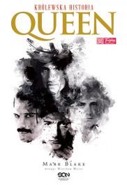 Queen. Krolewska historia - Queen. Królewska historia - Mark Blake