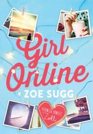 Girl Online - Girl Online - Zoe Sugg