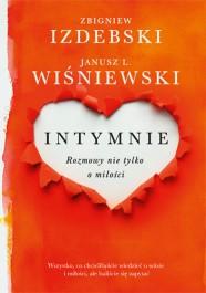 Intymnie - Intymnie. Rozmowy nie tylko o miłości - Janusz Leon Wiśniewski, Zbigniew Izdebski
