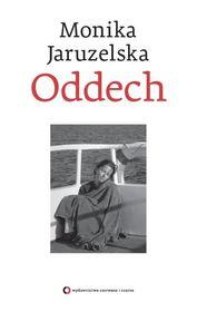 Oddech - Oddech - Monika Jaruzelska