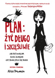 Plan - Plan: żyć długo i szczęśliwie. Jak ratowałam swój związek, gdy skończyła się bajka - Alisa Bowman