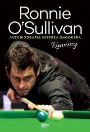 Running. Autobiografia mistrza snookera - Ronnie O'Sullivan. Running. Autobiografia mistrza snookera - Ronnie O'Sullivan