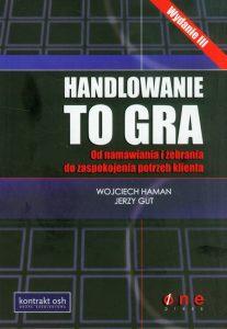 Handlowanie to gra 207x300 - Handlowanie to gra - Wojciech Haman, Jerzy Gut