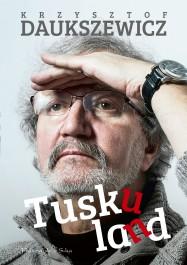 Tuskuland - Tuskuland - Krzysztof Daukszewicz