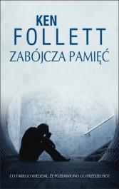 Zabojcza pamiec - Zabójcza pamięć - Ken Follett
