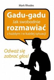 Gadu gadu. Jak swobodnie rozmawiac z kazdym i w kazdej sytuacji - Gadu-gadu. Jak swobodnie rozmawiać z każdym i w każdej sytuacji - Mark Rhodes