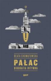 Palac. Biografia intymna - Pałac. Biografia intymna - Beata Chomątowska