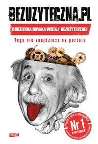 Bezuzyteczna - Bezużyteczna.pl - Codzienna dawka wiedzy bezużytecznej - Szuplewski Marcel, Tekiela Dawid