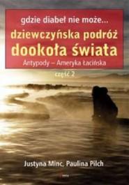 Gdzie diabel nie moze - Gdzie diabeł nie może... Dziewczyńska podróż dookoła świata - Justyna Minc, Paulina Pilch
