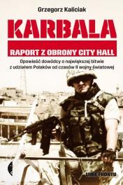 Karbala. Raport z obrony City Hall - Karbala. Raport z obrony City Hall - Grzegorz Kaliciak