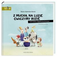 Z mucha na luzie - Z muchą na luzie ćwiczymy buzie, czyli zabawy logopedyczne dla dzieci - Marta Galewska-Kustra