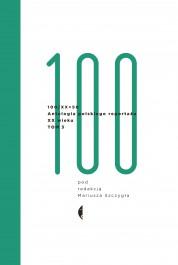 Antologia 100 XX - 100/XX + 50. Antologia polskiego reportażu. Tom 3