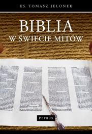 Biblia w swiecie mitow - Biblia w świecie mitów - Tomasz Jelonek