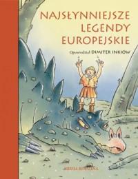 Najslynniejsze legendy europejskie - Najsłynniejsze legendy europejskie - Dimiter Inkiow