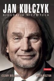 Jan Kulczyk. Biografia niezwykla - Jan Kulczyk. Biografia niezwykła - Piotr Nisztor, Cezary Bielakowski