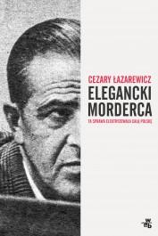 Elegancki morderca - Elegancki morderca - Cezary Łazarewicz