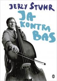Ja kontra bas - Ja kontra bas Jerzy Stuhr