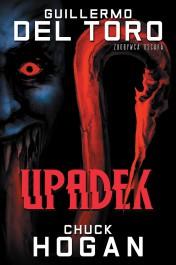 Upadek - Upadek Guillermo del Toro, Chuck Hogan