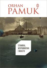Stambul. Wspomnienia i miasto - Stambuł. Wspomnienia i miasto Orhan Pamuk