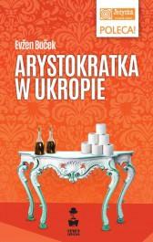 Arystokratka w ukropie - Arystokratka w ukropie Evzen Bocek