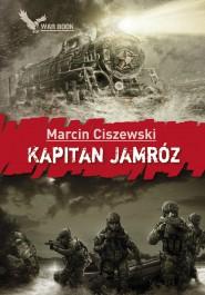 Kapitan Jamroz - Kapitan Jamróz Marcin Ciszewski