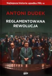 Reglamentowana rewolucja - Reglamentowana rewolucja Antoni Dudek