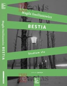Bestia. Studium zla - Bestia. Studium zła Magdalena Omilianowicz